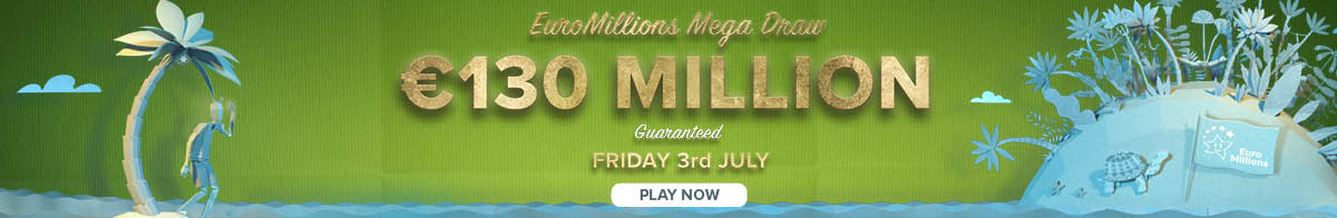 3rd July EuroMillions jackpot is a guaranteed €130 Million!